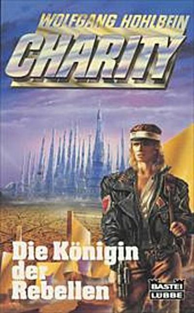 Charity 3. Die Königin der Rebellen. Science Fiction Roman. (SF Abenteuer)