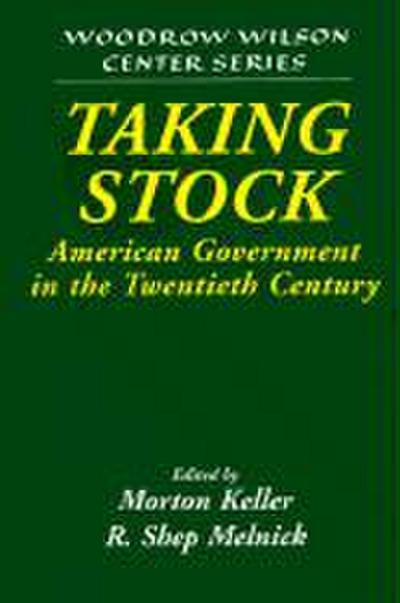 Taking Stock: American Government in the Twentieth Century