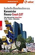 Kommt der Finanz-Crash 2.0?: Zehn Jahre nach der Lehman Pleite: Für ein Finanzsystem im Interesse der Vielen (AttacBasis Texte)