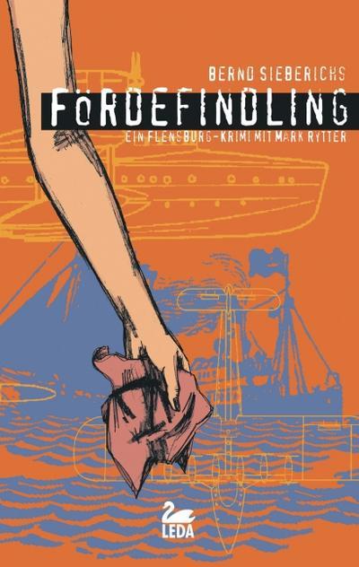 Förde-Findling; Ein Flensburg-Krimi mit Mark Rytter   ; Flensburg-Krimi; Deutsch;