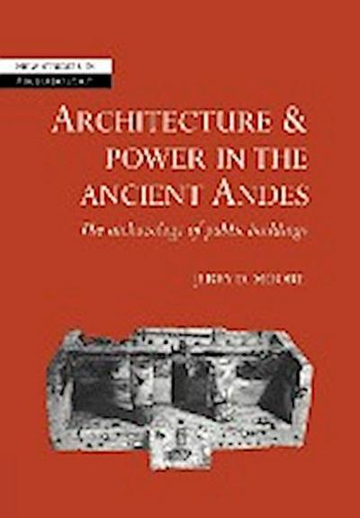 Architecture and Power in the Ancient Andes