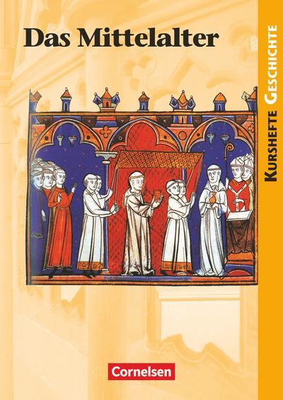 Kurshefte Geschichte. Schülerbuch. Mittelalter