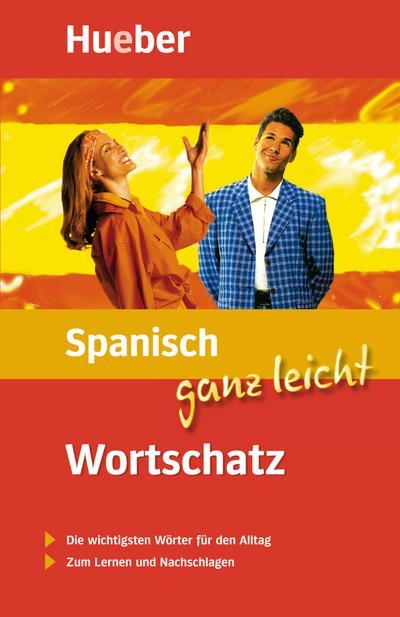 Spanisch ganz leicht. Wortschatz