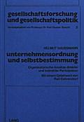 Unternehmensordnung und Selbstbestimmung: Organisatorische Ansätze direkter und indirekter Partizipation