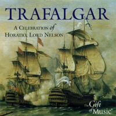 Trafalgar-A Celebration Of Horatio,Lord Nelson