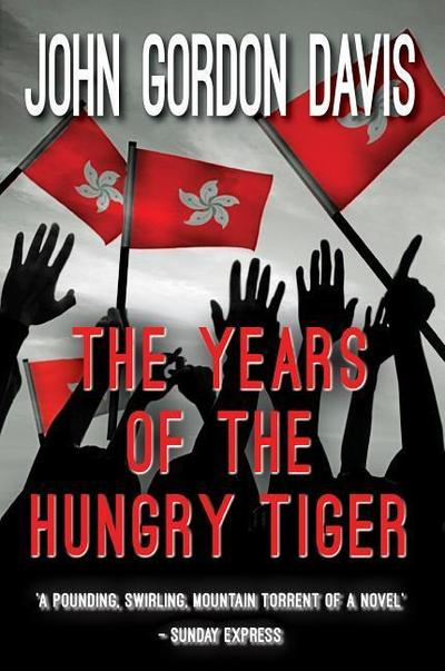 The Years of the Hungry Tiger