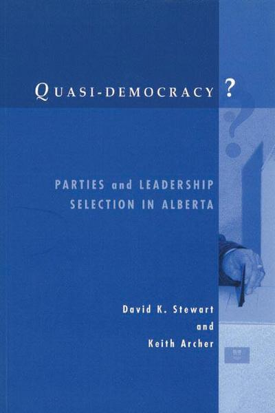 Quasi-Democracy?: Parties and Leadership Selection in Alberta