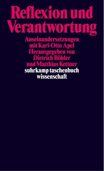 Reflexion und Verantwortung: Auseinandersetzungen mit Karl-Otto Apel (suhrkamp taschenbuch wissenschaft)