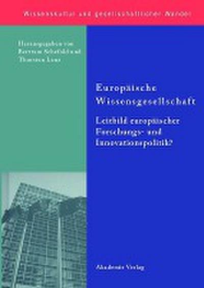 Europäische Wissensgesellschaft - Leitbild europäischer Forschungs- und Innovationspolitik?
