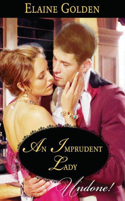 An Imprudent Lady (Mills & Boon Historical Undone) (Fortney Follies, Book 1)