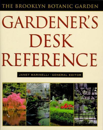 Brooklyn Botanic Garden Gardener's Desk Reference