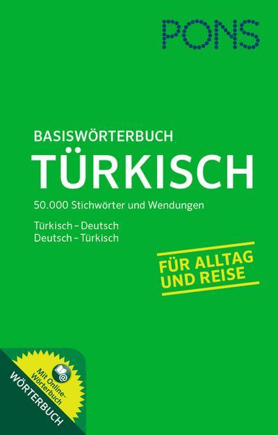 PONS Basiswörterbuch Türkisch-Deutsch / Deutsch-Türkisch. Ideal für Alltag und Reise. Mit komplett vertontem Online-Wörterbuch.