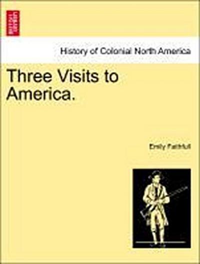 Three Visits to America.