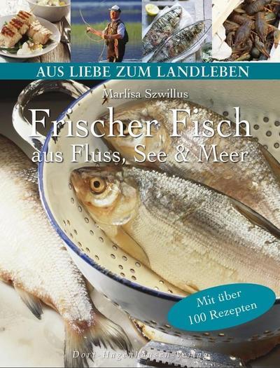 Frischer Fisch aus heimischen Gewässern (Aus Liebe zum Landleben)