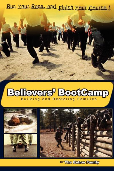 Believers' Bootcamp: Building & Restoring Families