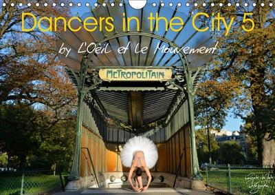 Dancers in the City 5 (Wall Calendar 2019 DIN A4 Landscape)