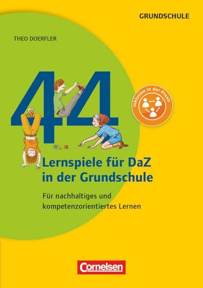 44 Lernspiele für DaZ in der Grundschule