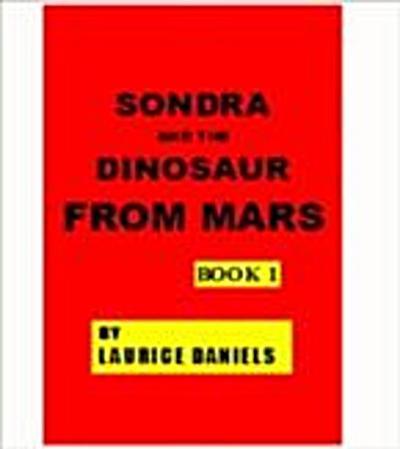 SONDRA AND THE DINOSAUR FROM MARS BOOK 1