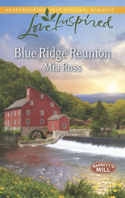Blue Ridge Reunion (Mills & Boon Love Inspired) (Barrett's Mill, Book 1)