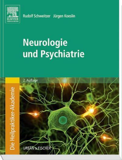 Die Heilpraktiker-Akademie.Neurologie und Psychiatrie
