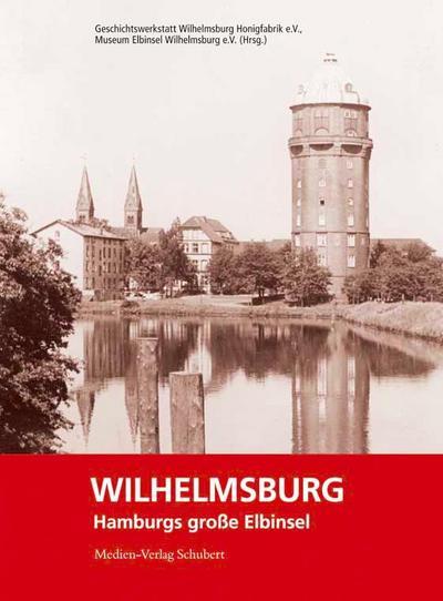 Wilhelmsburg - Hamburgs große Elbinsel