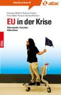 EU in der Krise: Hintergründe, Ursachen, Alternativen (AttacBasis Texte)