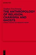 The Anthropology of Religion, Charisma and Ghosts