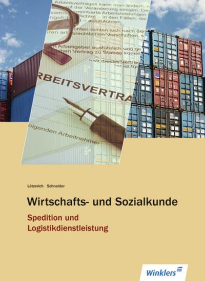 Spedition und Logistikdienstleistung. Schülerband. Wirtschafts- und Sozialkunde