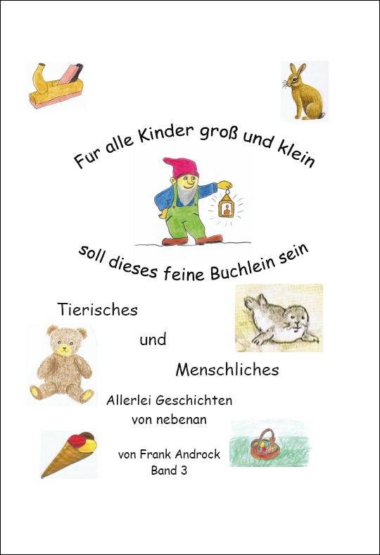 Tierisches und Menschliches - Band 3, Frank Androck