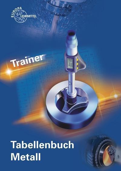 Trainer Tabellenbuch Metall: Anwendungsübungen