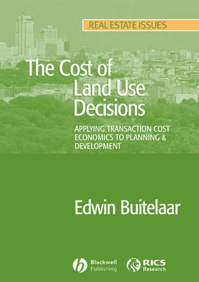 The Cost of Land Use Decisions