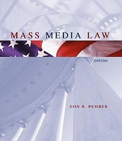 Mass Media Law, 2003 Edition, with Free Student CD-ROM