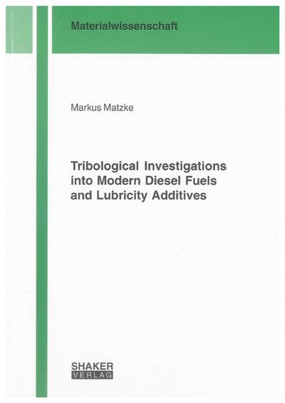 Tribological Investigations into Modern Diesel Fuels and Lubricity Additives