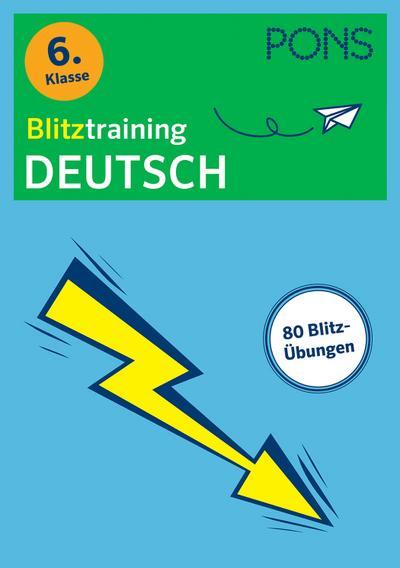 PONS Blitztraining Deutsch 6. Klasse: Blitzschnell kapiert - Der Übungsblock für zwischendurch