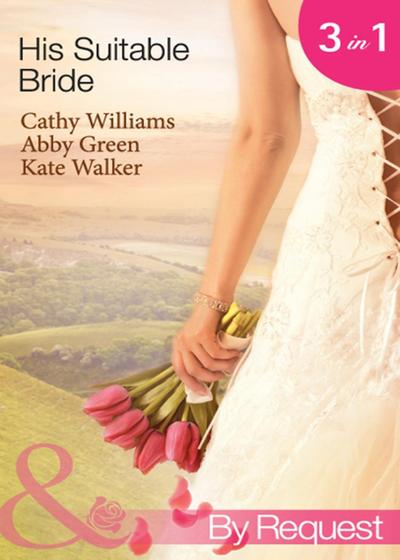 His Suitable Bride: Rafael's Suitable Bride / The Spaniard's Marriage Bargain / Cordero's Forced Bride (Mills & Boon By Request)