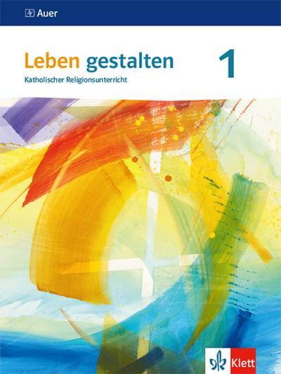 Leben gestalten. 5./6.Schuljahr. Schülerbuch. Ausgabe S für Gymnasien