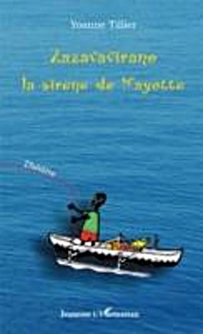 Zazavavirano, la sirEne de mayotte - theatre