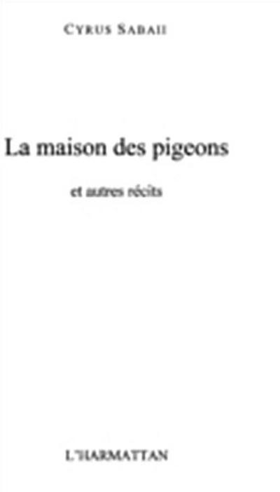 LA MAISON DES PIGEONS ET AUTRE