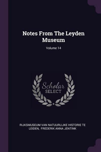 Notes from the Leyden Museum; Volume 14