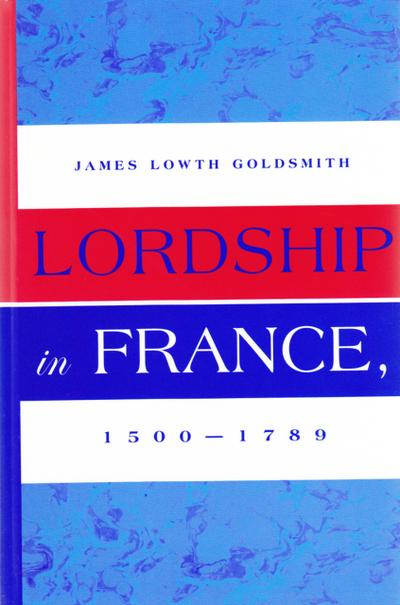 Lordship in France, 1500-1789