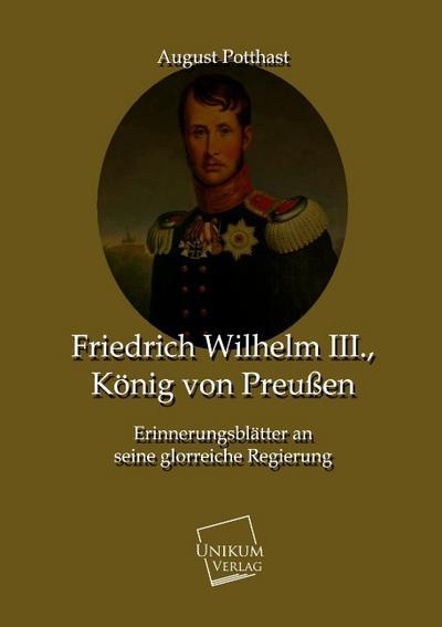 Friedrich Wilhelm III., König von Preußen