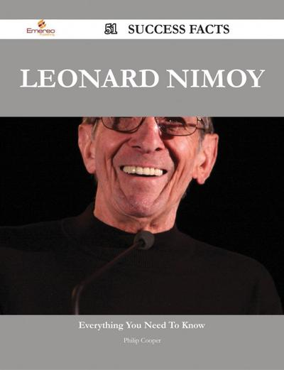 Leonard Nimoy 51 Success Facts - Everything you need to know about Leonard Nimoy