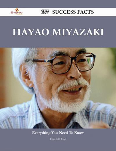 Hayao Miyazaki 197 Success Facts - Everything you need to know about Hayao Miyazaki