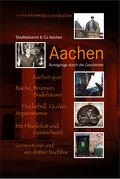 Aachen; Rundgänge durch die Geschichte; Spure ...