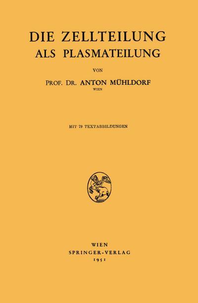 Die Zellteilung als Plasmateilung