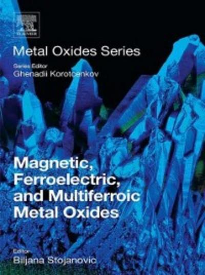 Magnetic, Ferroelectric, and Multiferroic Metal Oxides
