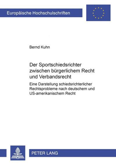 Der Sportschiedsrichter zwischen bürgerlichem Recht und Verbandsrecht