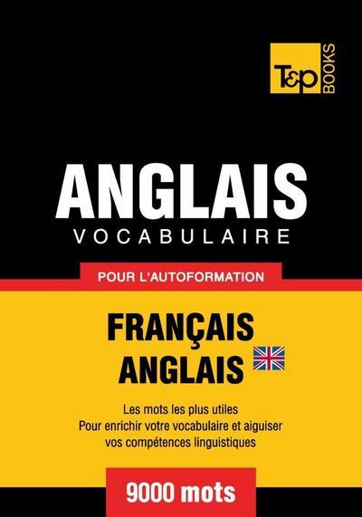 Vocabulaire Français-Anglais britannique pour l'autoformation - 9000 mots