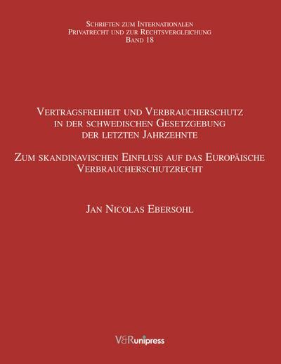 Vertragsfreiheit und Verbraucherschutz in der schwedischen Gesetzgebung der letzten Jahrzehnte