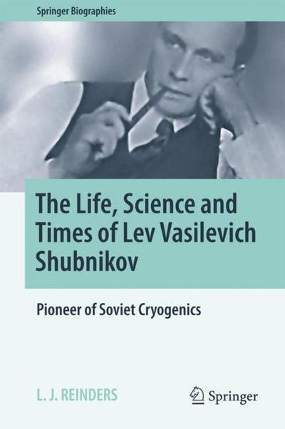 The Life, Science and Times of Lev Vasilevich Shubnikov